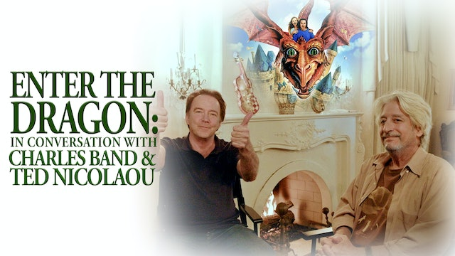 Enter The Dragon: In Conversation with Charles Band & Ted Nicolaou