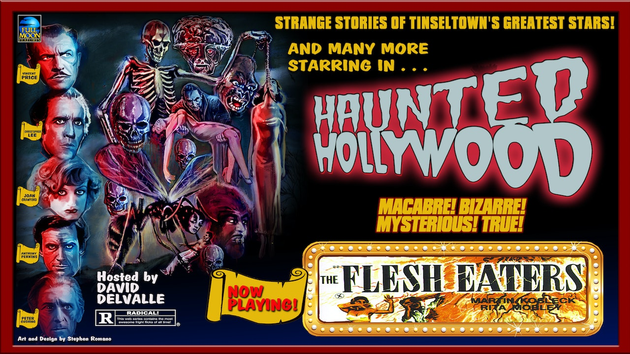 Haunted Hollywood: The Flesh Eaters
