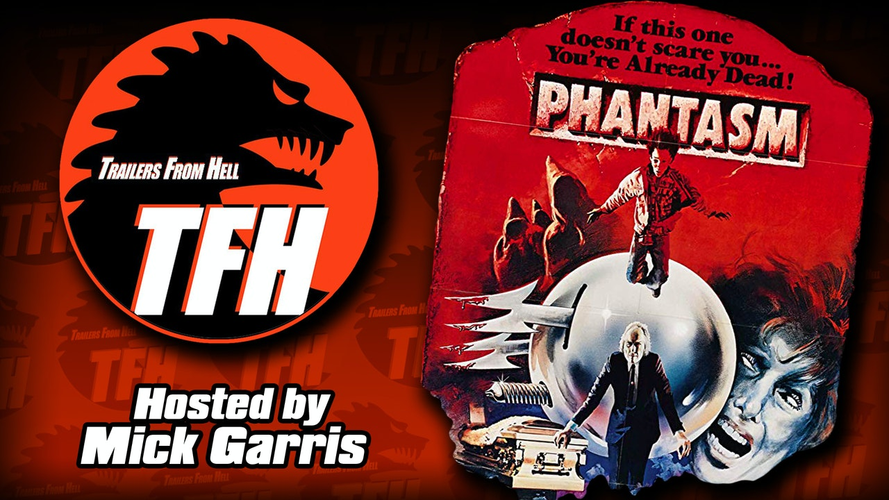 Trailers from Hell: Phantasm hosted by Mick Garris