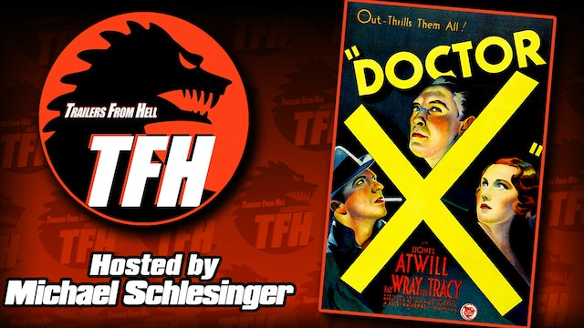 Trailers from Hell: Doctor X hosted by Michael Schlesinger