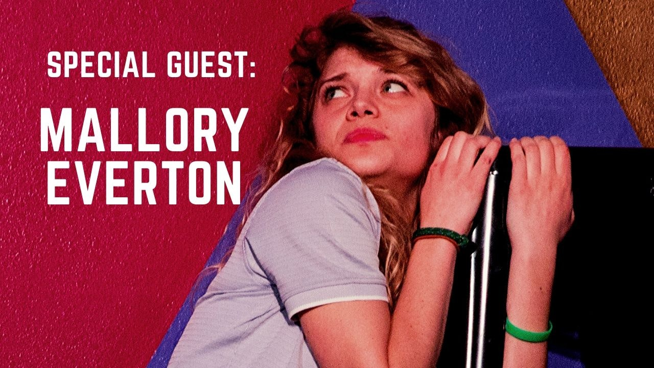 Special Guest:  Mallory Everton