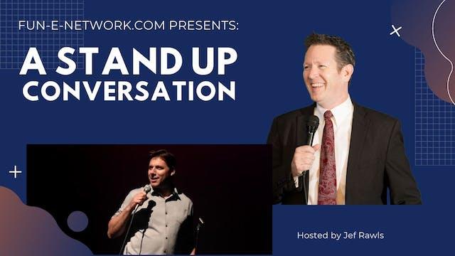 A Stand Up Conversation: Ken Kaz & La...