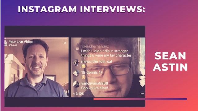 Instagram Interview:  SEAN ASTIN