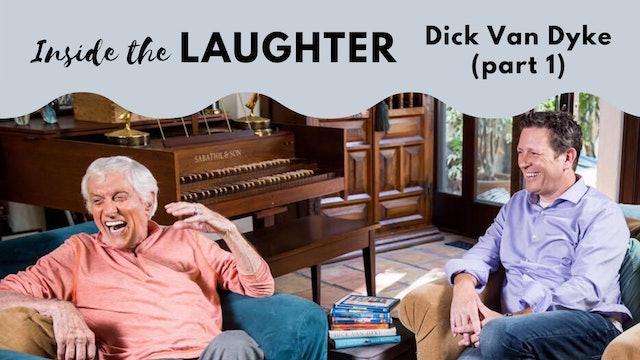 Inside The Laughter: Dick Van Dyke (Part 1)