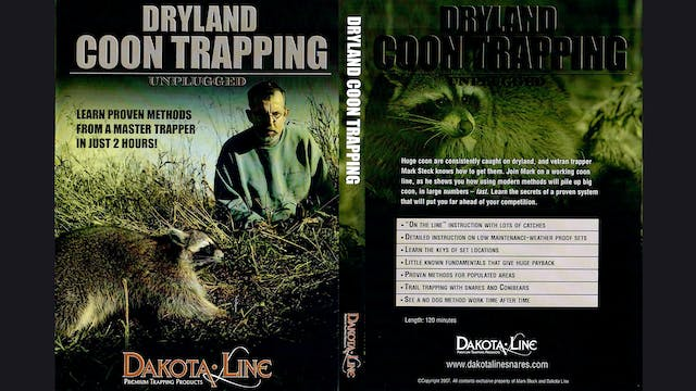 Dryland Coon Trapping Unplugged-Mark Steck 2 hrs