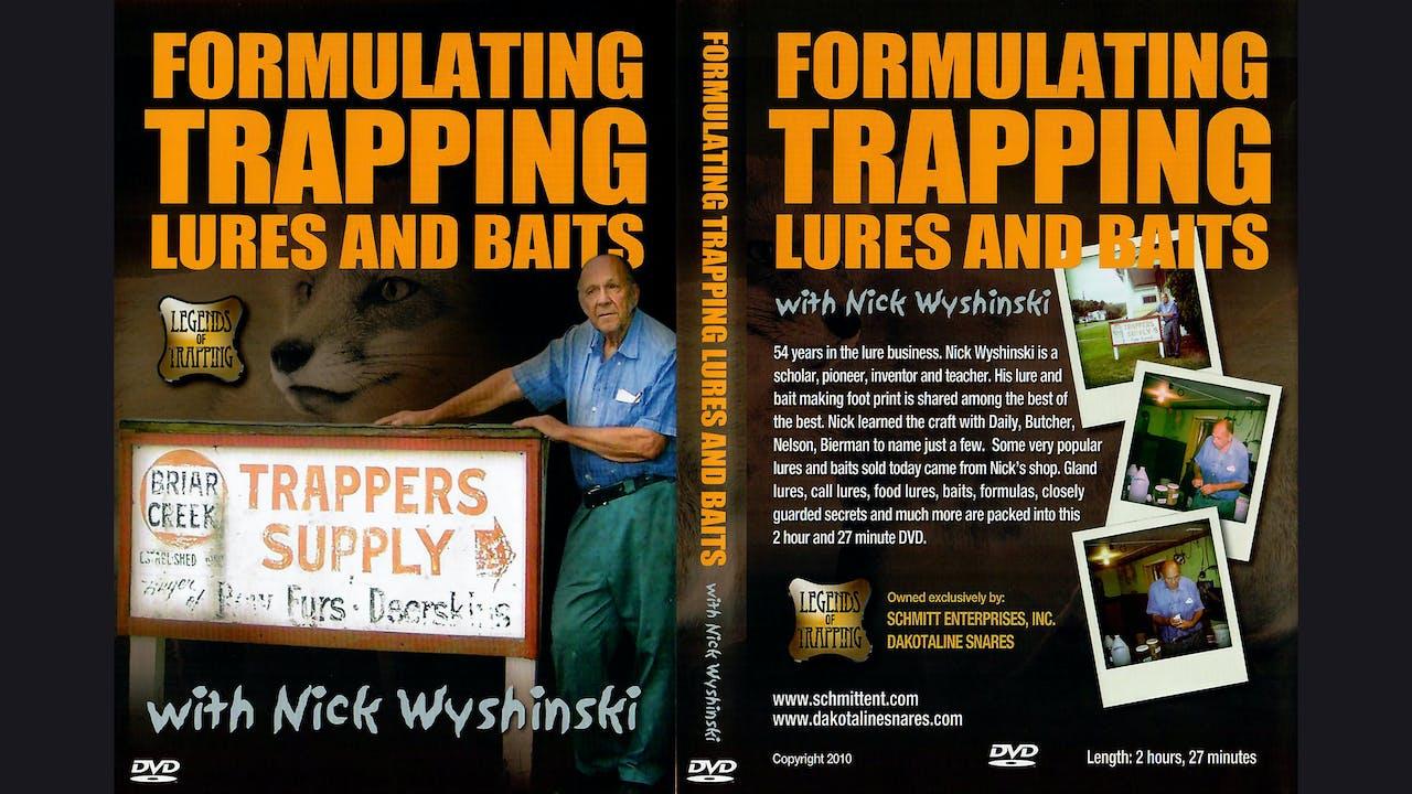 Formulating Trapping Lures-Nick Wyshinski 2.5 hrs
