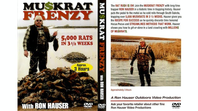 Muskrat Frenzy With Ron Hauser 3 hrs