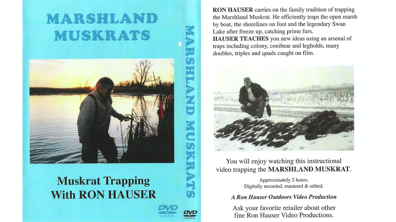Marshland Muskrat Trapping with Ron Hauser 2 hrs
