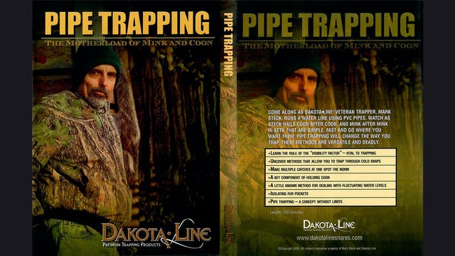 Pipe Trapping; The Motherload Of Mink & Coon 2 hrs