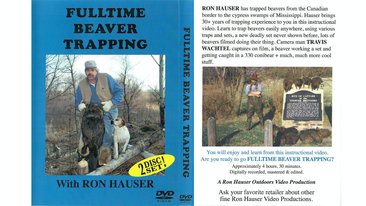 Fulltime Beaver Trapping with Ron Hauser 4.5 hrs