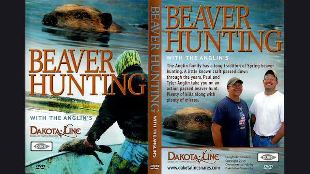 Beaver Hunting With The Anglins 82 minutes