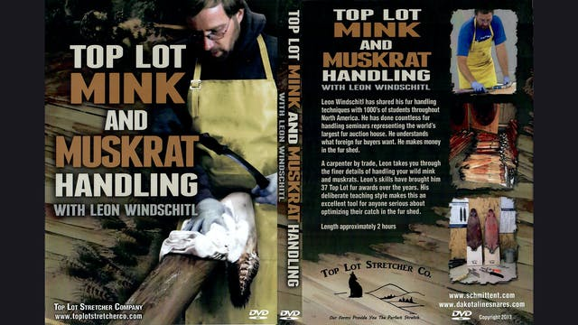 Top Lot Mink & Muskrat with Leon Windschitl 2 hrs.