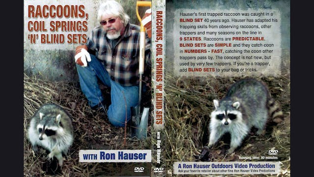 Raccoons Coil Springs Blind Sets-Ron Hauser 80 min