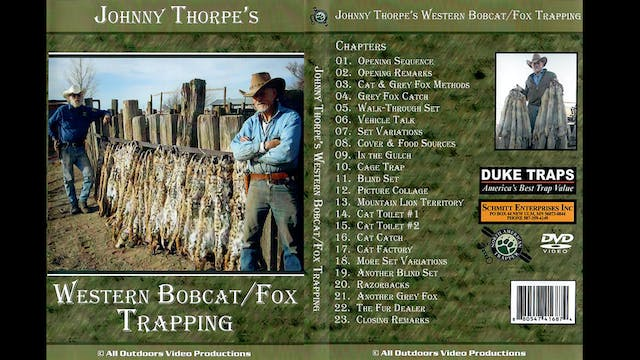 Western Bobcat/Fox Trapping with Johnny Thorpe