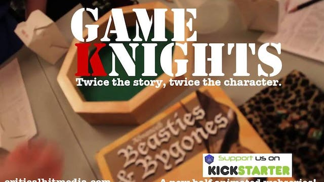 Game Knights Episode 1 - Don't Hate the Player, Hate the Gamemaster Part 1