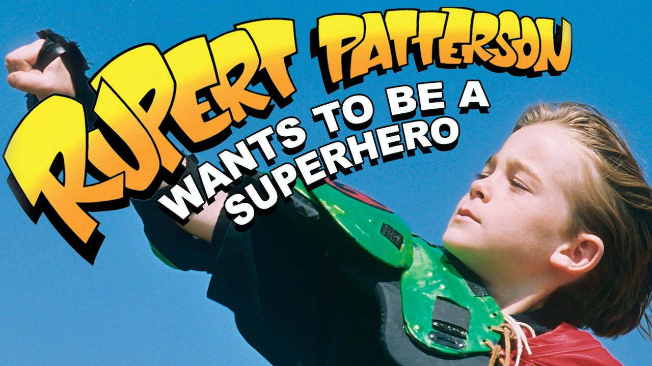 Rupert Patterson Wants to be a Superhero