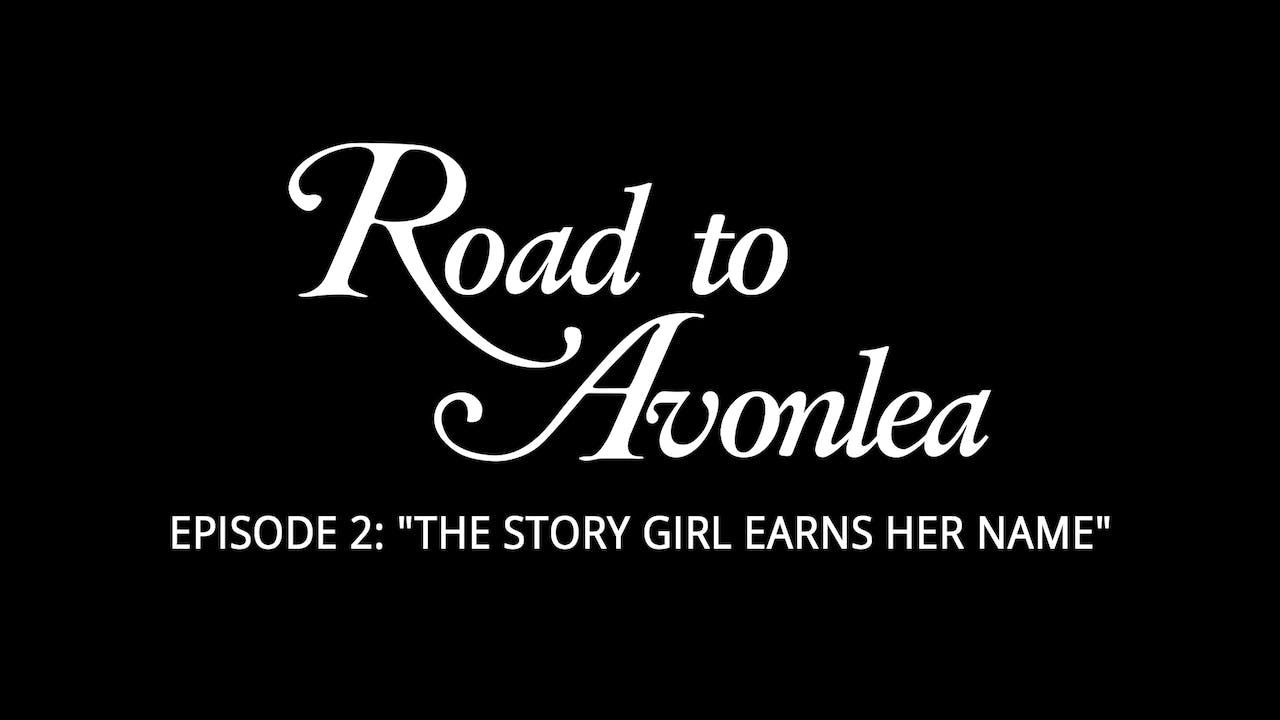 "Episode 2: ""The Story Girl Earns Her Name"""