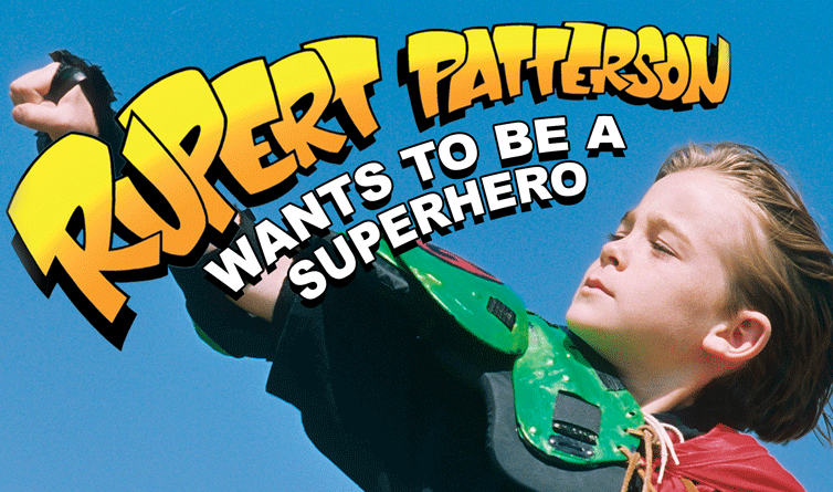 Rupert Patterson Wants to be a Superhero image
