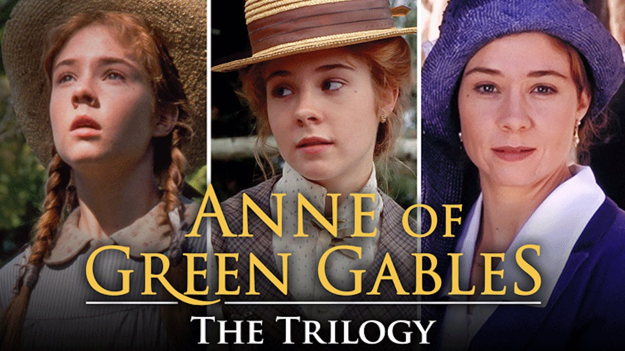 Anne of Green Gables: The Trilogy