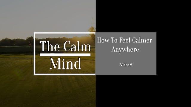 How to Feel Calmer Anywhere