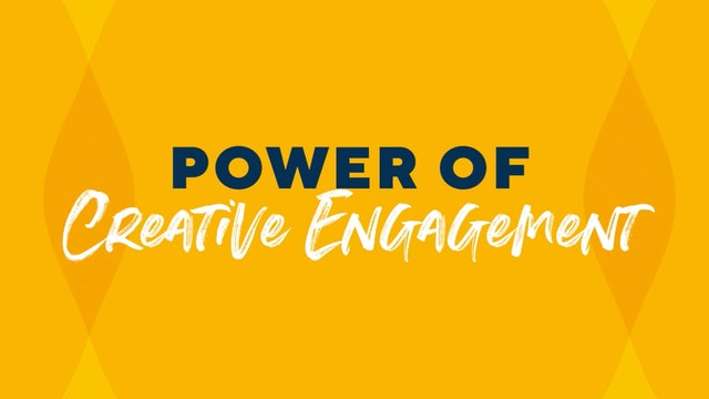 The Power of Creative Engagement