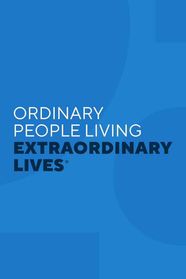 Ordinary People Living Extraordinary Lives