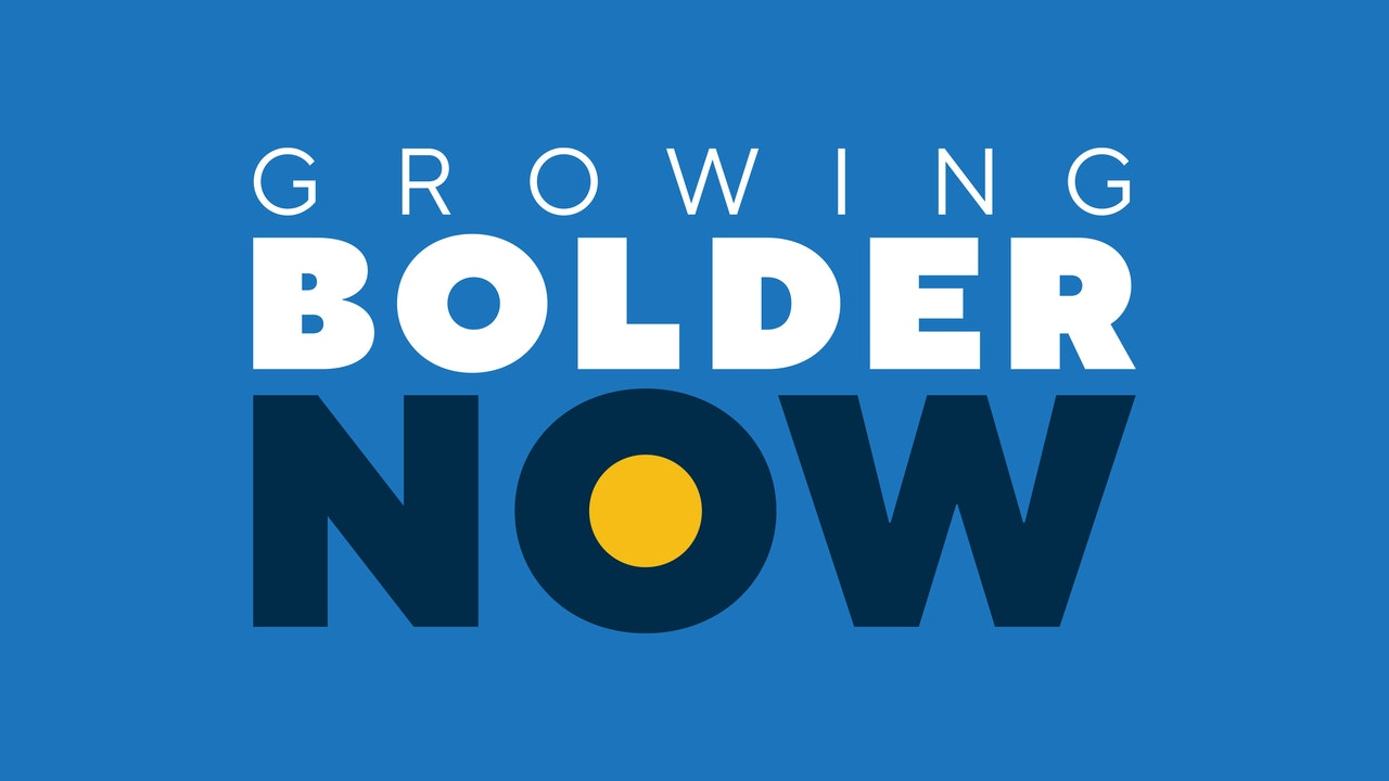 Growing Bolder NOW