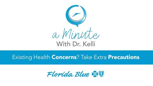 Existing Health Concerns? Take Extra Precautions