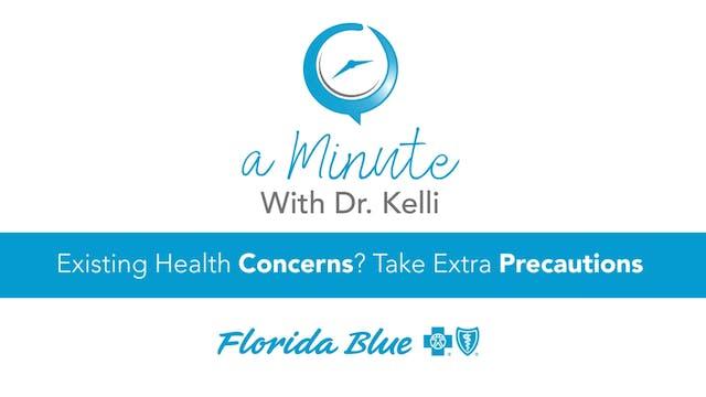 Existing Health Concerns? Take Extra ...