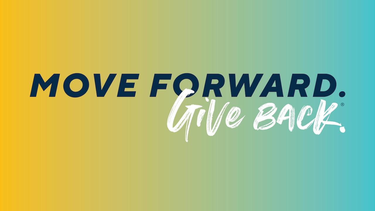Move Forward. Give Back.
