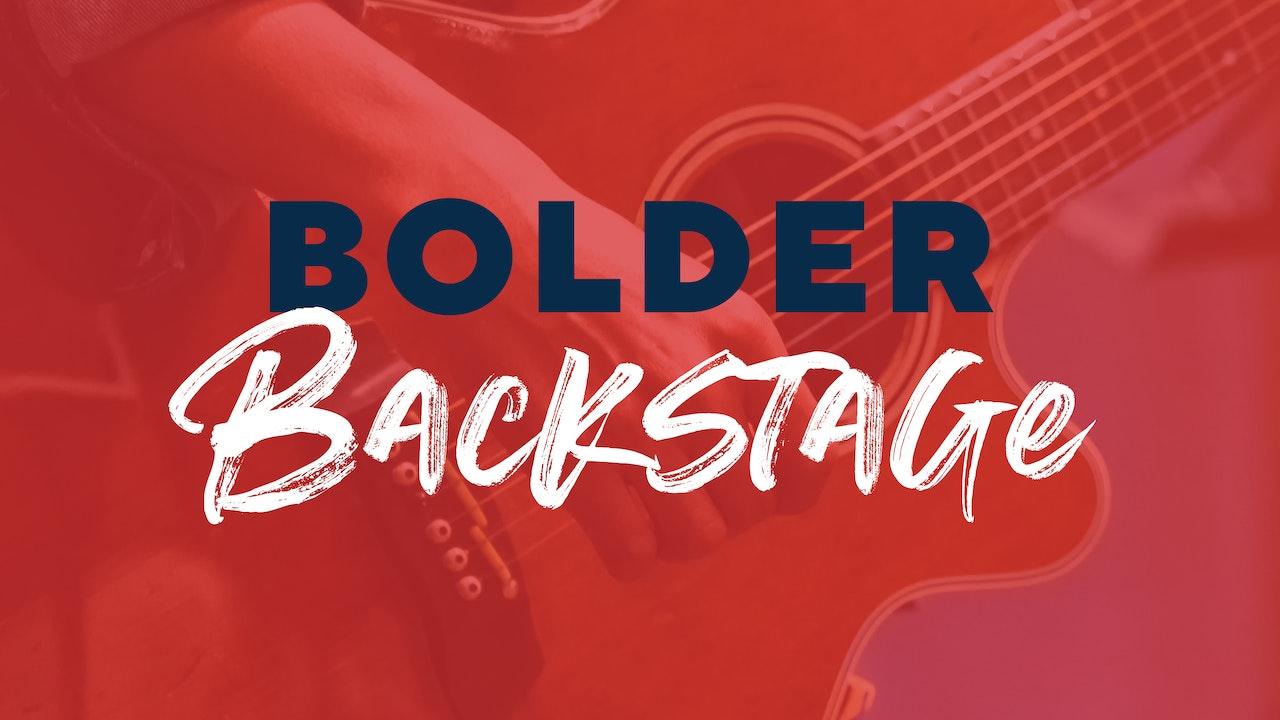 Bolder Backstage