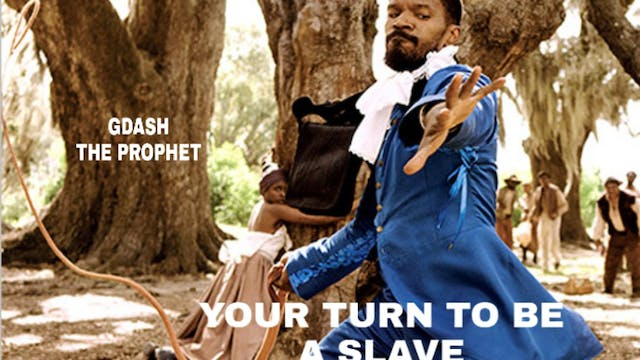 YOUR TURN TO GO INTO SLAVERY (Archive lesson)