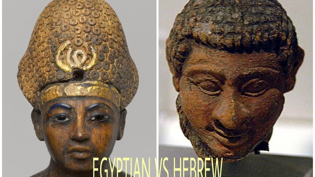EGYPTIANS VS HEBREWS: WHO ARE WE?