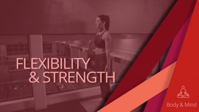 Flexibility and Strength