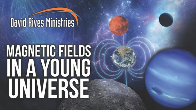Magnetic Fields In A Young Universe - Dr. Russ Humphreys and David Rives