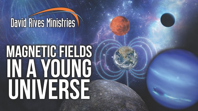 Ep. 13 - Study Guide - Magnetic Fields in a Young Universe