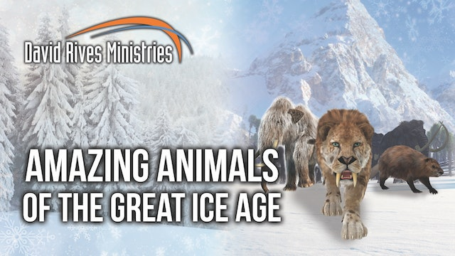 Amazing Animals of the Great Ice Age - Buddy Davis and David Rives