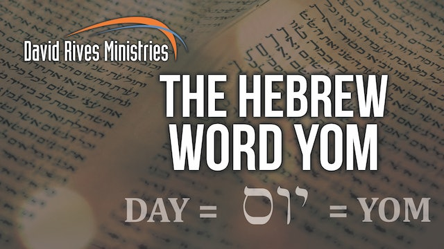 Ep. 2 Study Guide - The Hebrew Word YOM