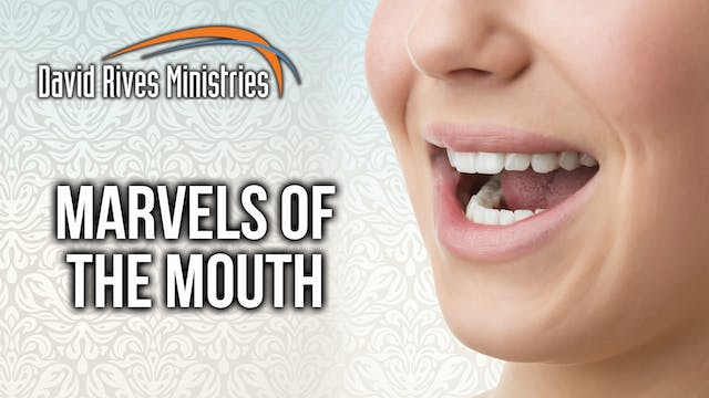 Marvels of the Mouth - Dr. Jobe Marti...