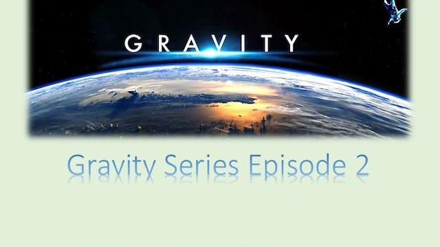 Gravity Series Episode 2: Gravity Pioneers