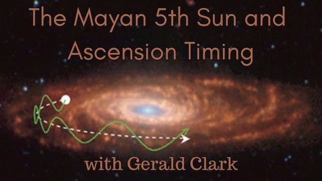 The Mayan 5th Sun and Ascension Timin...