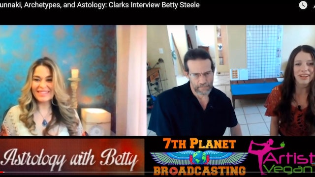 Anunnaki, Archetypes, and Astology: Clarks Interview Betty Steele