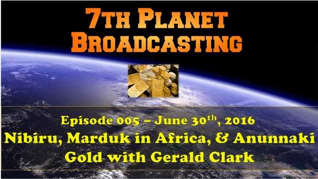 Nibiru Size, Marduk in Africa and Slave Gold Delivery with Gerald Clark