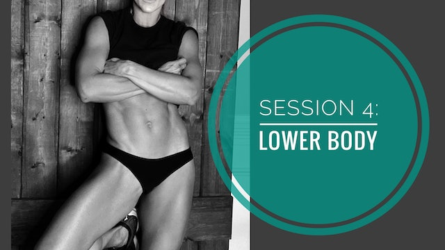 SESSION 4: LOWER BODY