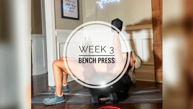 WEEK 3: BENCH PRESS