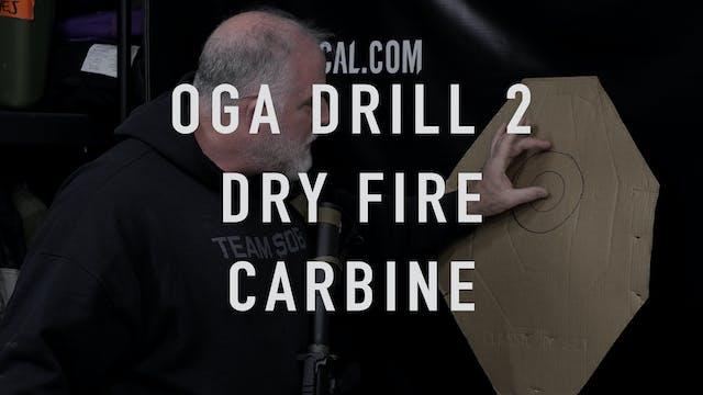 "OGA Drill 2 Carbine ""Dry Fire"""