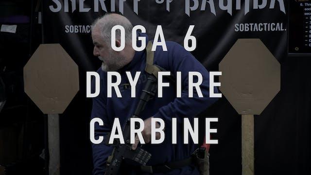 "OGA Drill 6 ""Dry Fire"" Carbine"