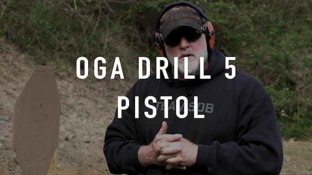 "OGA Drill 5 ""Live Fire"" Pistol"