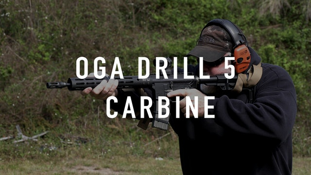 "OGA Drill 5 ""Live Fire"" Carbine"