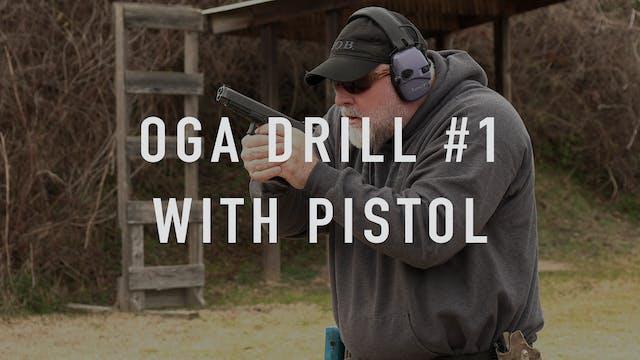 "OGA Drill 1 Pistol ""Live Fire"""